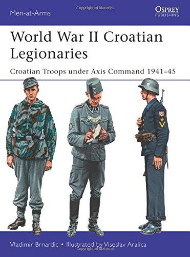 world-war-ii-croatian-legionaries-croatian-troops-under-axis-command-1941-45