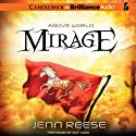 Mirage: Above World, Book 2 (       UNABRIDGED) by Jenn Reese Narrated by Kate Rudd