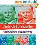 Dietrich Bonhoeffer: Finde deinen eig...