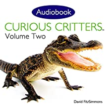 Curious Critters, Volume Two Audiobook by David FitzSimmons Narrated by David FitzSimmons