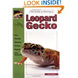 The Guide to Owning a Leopard Gecko/ Leopard Geckos: Identification, Care, & Breeding