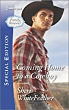 img - for Coming Home to a Cowboy (Family Renewal) book / textbook / text book