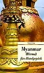 Myanmar f�rs Handgep�ck. Geschichten...