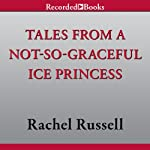 Tales from a Not-So-Graceful Ice Princess: Dork Diaries, Book 4 (       UNABRIDGED) by Rachel Renée Russell Narrated by Jenni Barber