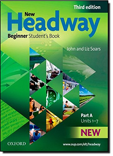 New Headway Beginner: Student's Book a 3rd Edition (New Headway Third Edition)
