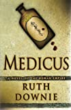 Title: Medicus: A Novel of the Roman Empire