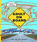 Adult on Board: Travel Games for Grown-U...