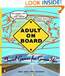 Adult on Board: Travel Games for Grow...