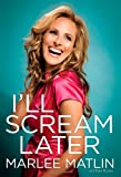 img - for By Marlee Matlin I'll Scream Later (1st First Edition) [Hardcover] book / textbook / text book
