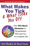 What Makes You Tick  &  What Ticks You Off: How The Basic Elements of Temperament Will Lead You to a Happier Life