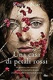 Una casa di petali rossi : romanzo