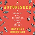 Astonished (       UNABRIDGED) by Beverly Donofrio Narrated by Janet Donofrio