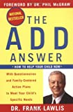 The ADD Answer: How to Help Your Child Now (Paperback)