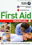 First Aid Manual: The Step by Step Gu...