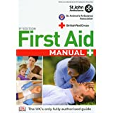 First Aid Manual: The Step by Step Guide for Everyoneby St. John Ambulance