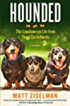 Hounded: The Lowdown on Life from Thr...