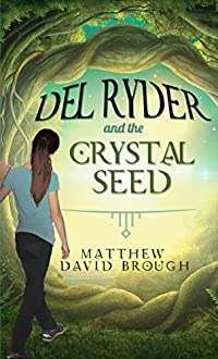 Del Ryder And The Crystal Seed by Matthew David Brough ebook deal