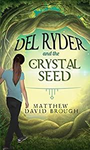 Del Ryder and the Crystal Seed
