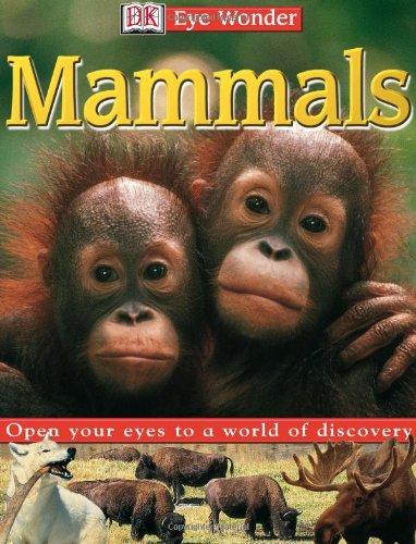 Eye Wonder: Mammals (Eye Wonder), PRENTICE HALL