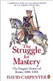 The Penguin History of Britain: The Struggle for Mastery: Britain 1066-1284