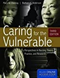 img - for By Mary de Chesnay Caring For The Vulnerable: Perspectives in Nursing Theory, Practice, and Research (De Chasnay, Carin (3rd Edition) book / textbook / text book