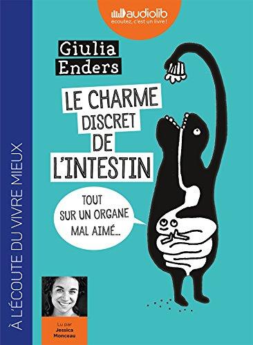 Le charme discret de l'intestin : tout sur un organe mal aimé | Enders, Giulia (1990-....). Auteur