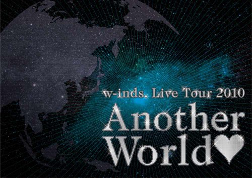 "w-inds. Live Tour 2010 ""Another World"" [DVD]"