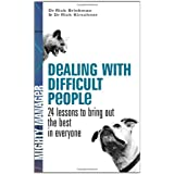 Dealing with Difficult People UK Edition): 24 Lessons for Bringing Out the Best In Everyoneby Dr. Rick Kirschner