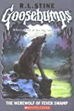 Gb: Werewolf of Fever Swamp (Goosebumps) (043956848X) by R.L. Stine