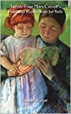 Twenty-Four Mary Cassatts Paintings (Collection) for Kids