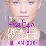 img - for Date Me: The Keatyn Chronicles, Book 3 book / textbook / text book