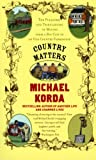 Country Matters: The Pleasures and Tribulations of Moving from a Big City to an Old Country Farmhouse (0060957484) by Michael Korda