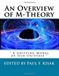 """An Overview of M-Theory: """" A Unifying..."""