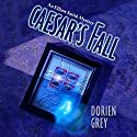Caesar's Fall: An Elliott Smith and John Mystery Audiobook by Dorien Grey Narrated by Jim Hickey