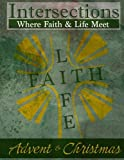 img - for Intersections: Where Faith and Life Meet: Advent & Christmas book / textbook / text book