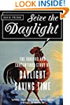 Seize the Daylight: The Curious and C...
