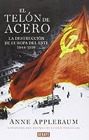 El telón de acero: La destrucción de Europa del Este 1944-1956
