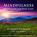 Mindfulness Meditation for Deep Sleep Speech by Glenn Harrold, Russ Davey Narrated by Glenn Harrold