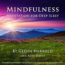 Mindfulness Meditation for Deep Sleep Speech by Glenn Harrold, Russ Davey Narrated by Glenn Harrold