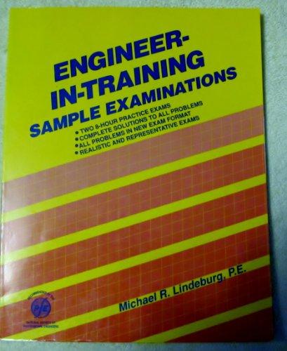 Engineer-In-Training Sample Examinations (Engineering reference manual series)