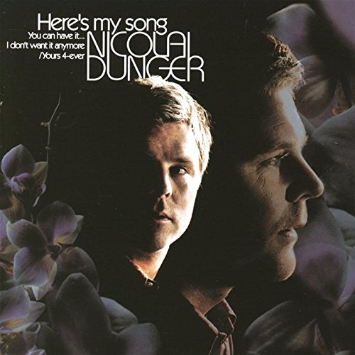 heres-my-song-you-can-have-it-i-dont-want-it-anymore-yours-4-ever-nicolai-dunger
