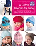 A Dozen Beanies for Baby: Quick Knits...