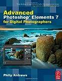echange, troc Philip Andrews - Advanced Photoshop Elements 7 for Digital Photographers: Advanced Photoshop Elements 7 for Digital Photographers