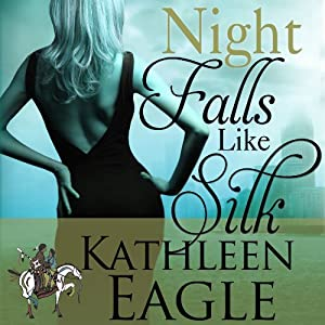 Night Falls Like Silk | [Kathleen Eagle]