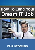 img - for Break into IT - How to Land Your Dream Job in IT book / textbook / text book