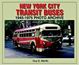Image of New York City Transit Buses 1945-1975 Photo Archive