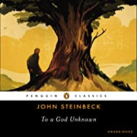 To a God Unknown (       UNABRIDGED) by John Steinbeck, Robert DeMott (introduction) Narrated by Jonathan Davis