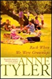 Anne Tyler Back When We Were Grownups