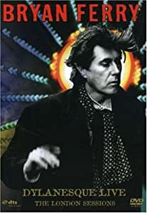 Bryan Ferry: Dylanesque Live - The London Sessions
