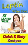 Leptin Wise Diet: 51 Leptin Wise Quic...